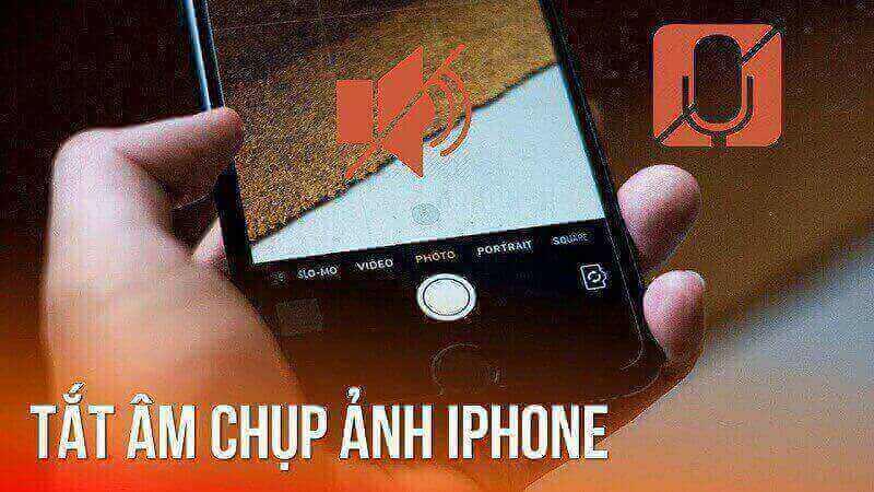 Mách bạn cách tắt âm chụp ảnh trên iphone